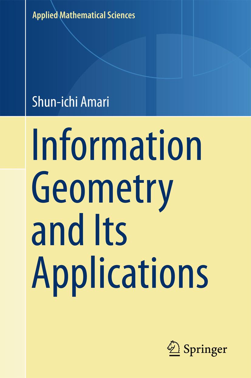 Amari, Shun-ichi - Information Geometry and Its Applications, ebook