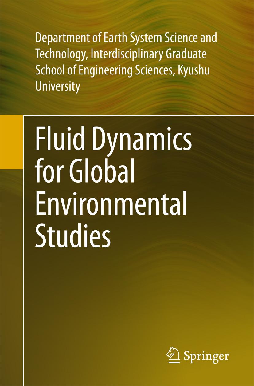 Univ., Dept. Earth Sys Sci. Tech., Interdis.Grad Sch Engg - Fluid Dynamics for Global Environmental Studies, ebook