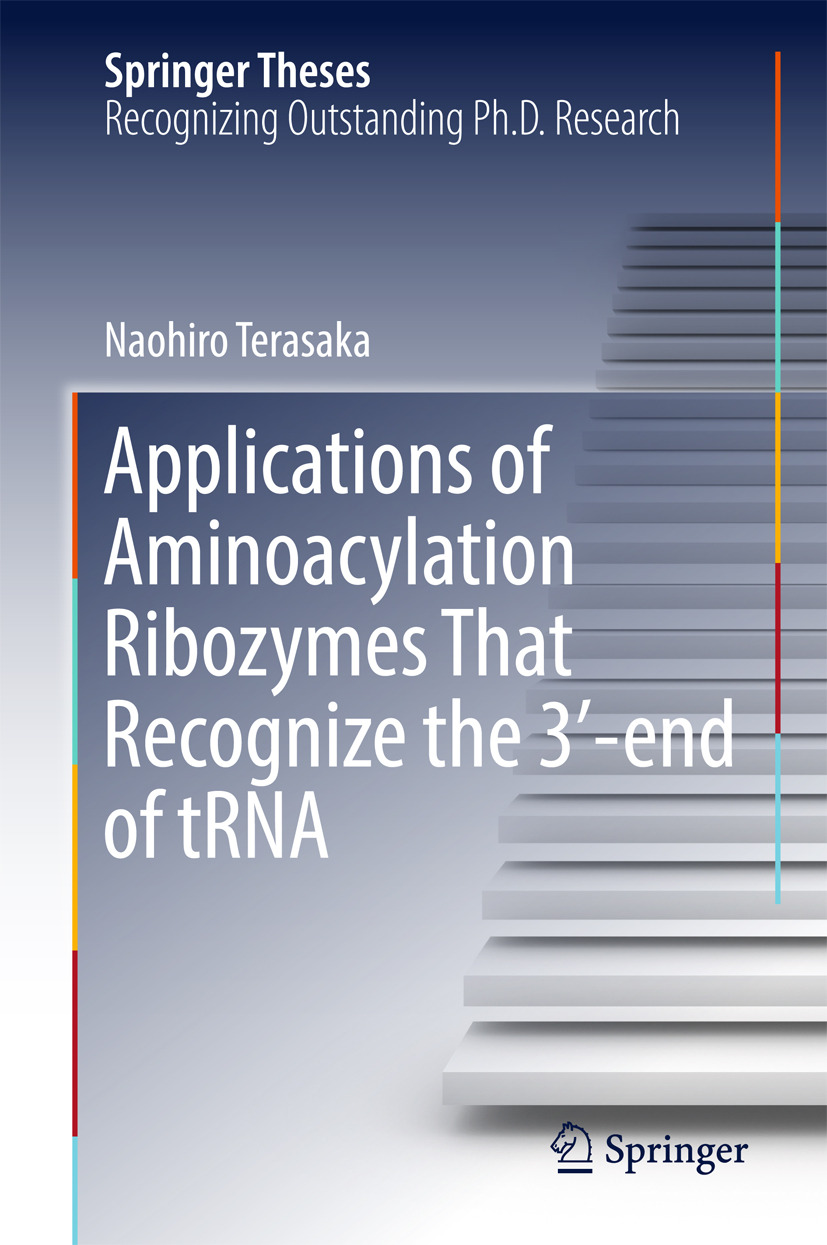 Terasaka, Naohiro - Applications of Aminoacylation Ribozymes That Recognize the 3′-end of tRNA, ebook