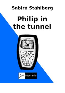 Ståhlberg, Sabira - Philip in the tunnel, ebook