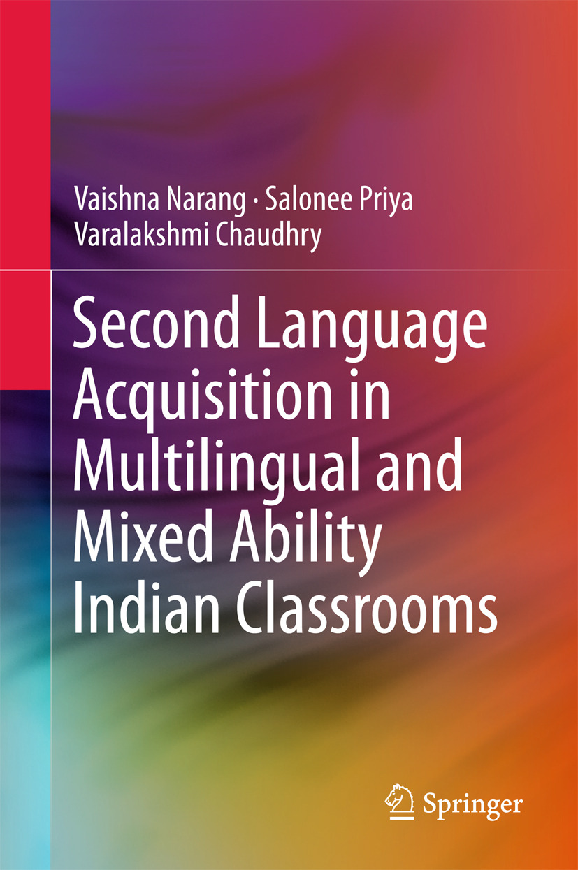Chaudhry, Varalakshmi - Second Language Acquisition in Multilingual and Mixed Ability Indian Classrooms, ebook