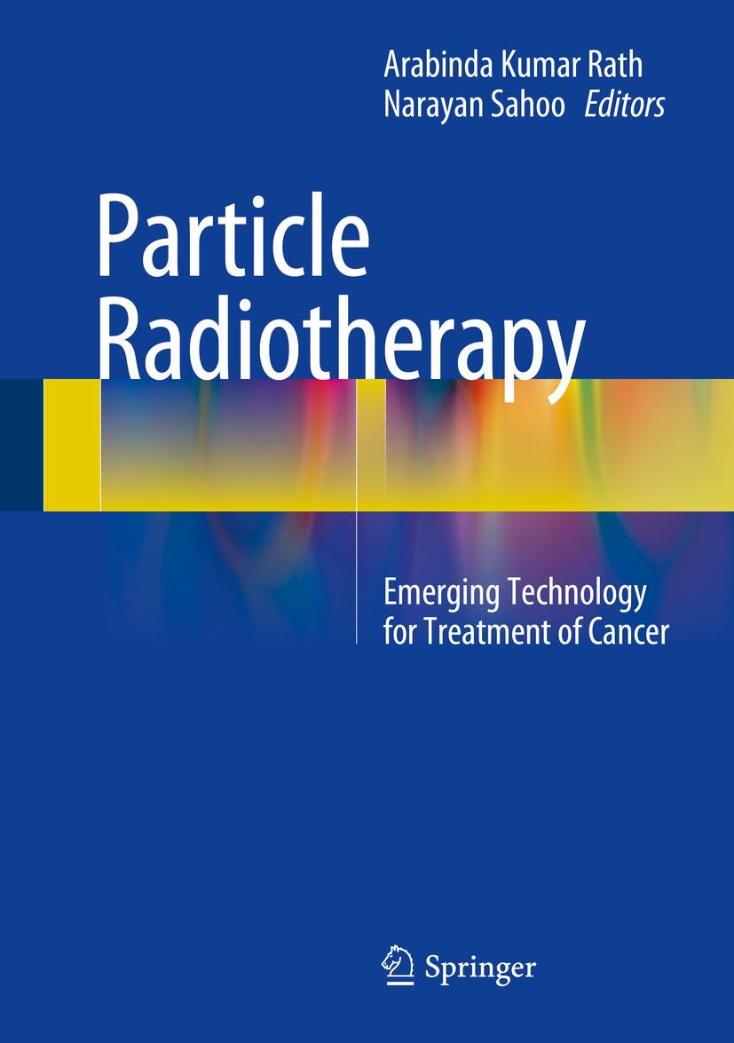 Rath, Arabinda Kumar - Particle Radiotherapy, ebook
