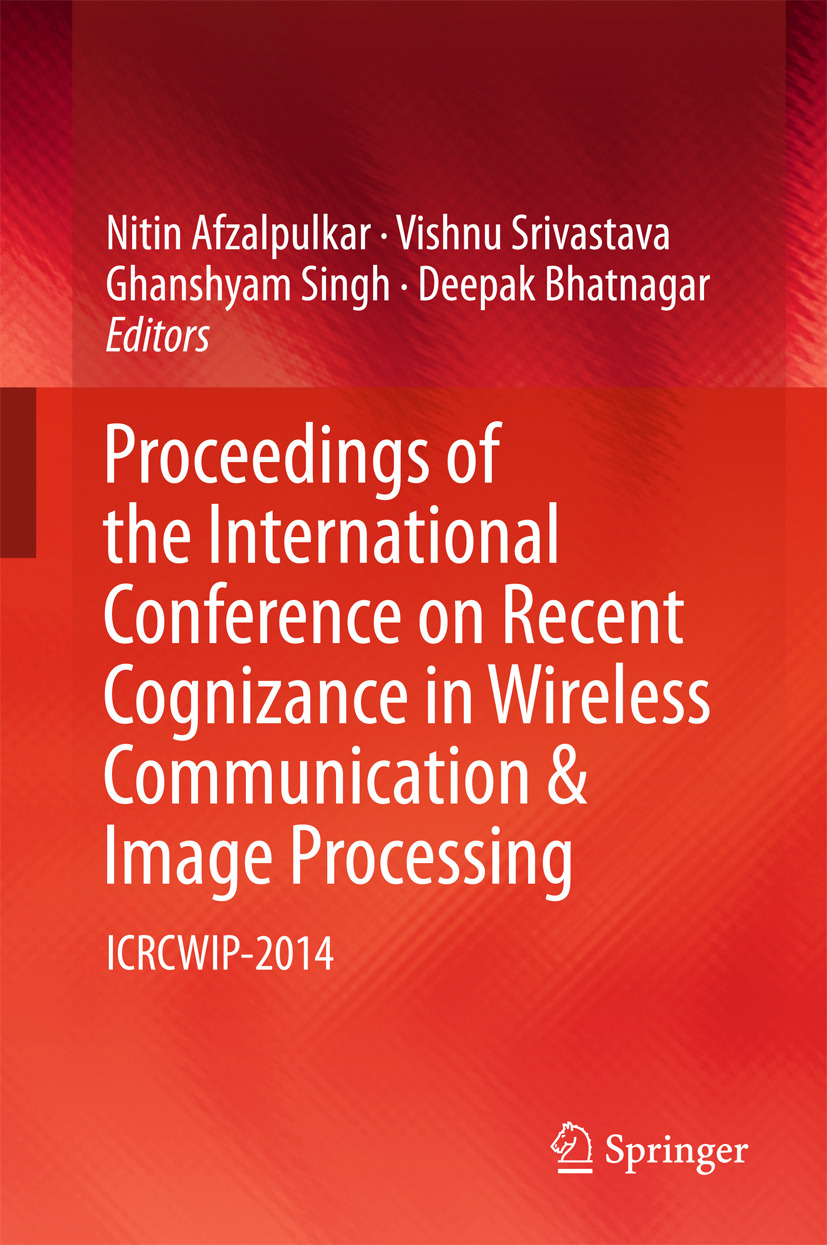 Afzalpulkar, Nitin - Proceedings of the International Conference on Recent Cognizance in Wireless Communication & Image Processing, ebook