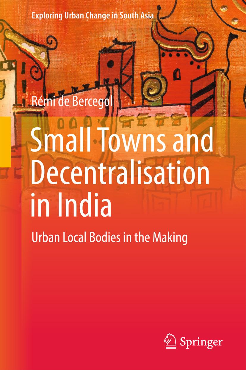 Bercegol, Rémi de - Small Towns and Decentralisation in India, ebook