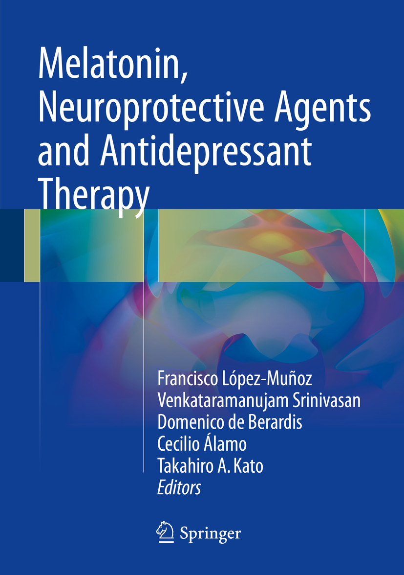 Berardis, Domenico de - Melatonin, Neuroprotective Agents and Antidepressant Therapy, ebook