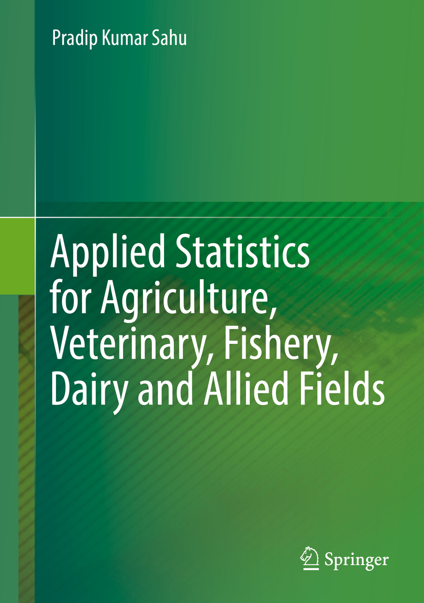 Sahu, Pradip Kumar - Applied Statistics for Agriculture, Veterinary, Fishery, Dairy and Allied Fields, ebook