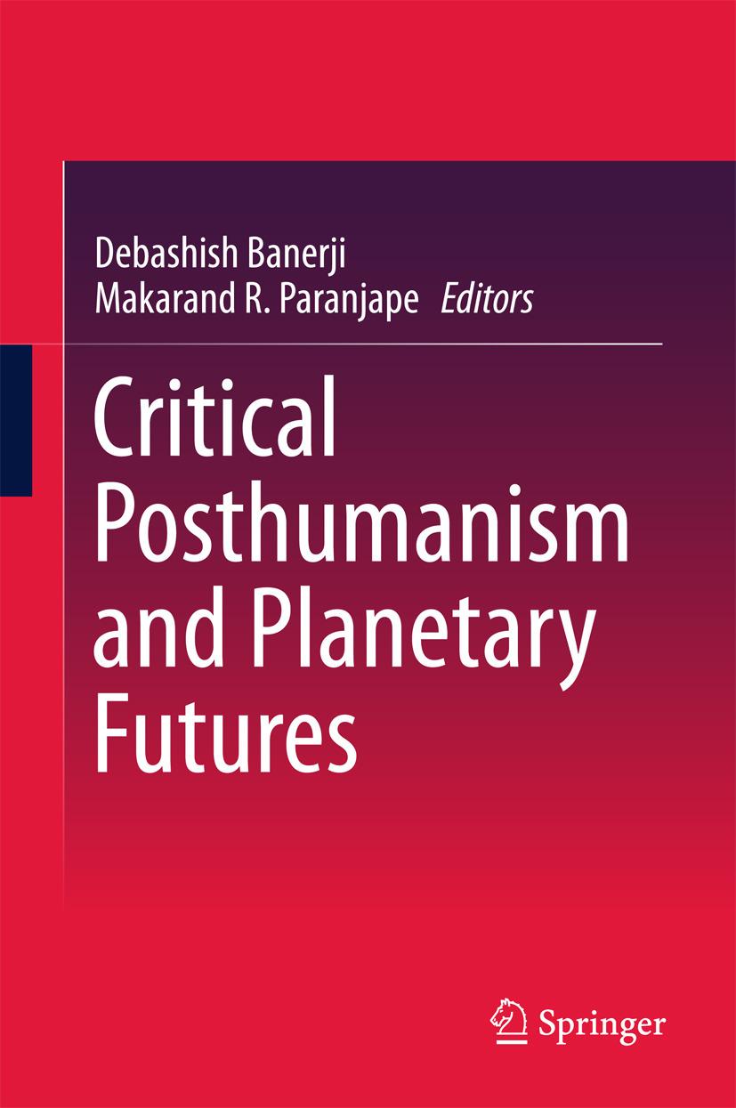 Banerji, Debashish - Critical Posthumanism and Planetary Futures, ebook