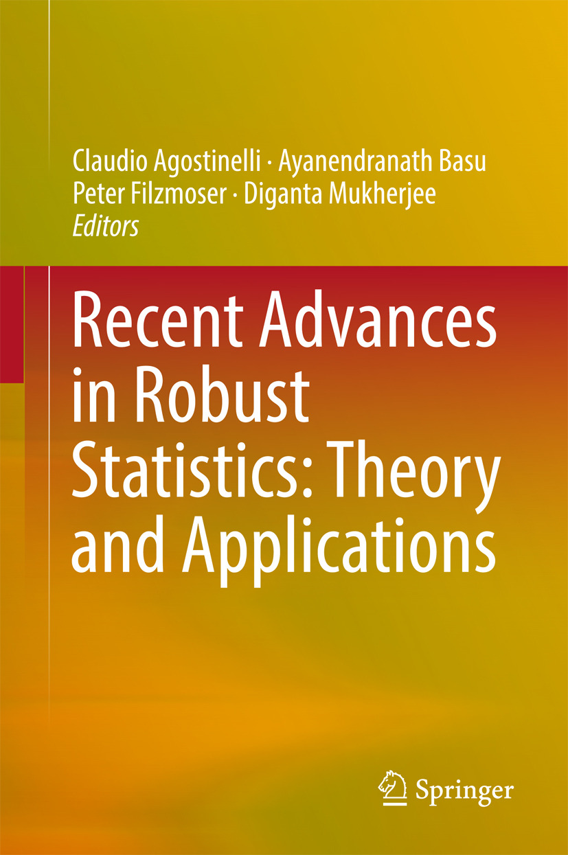 Agostinelli, Claudio - Recent Advances in Robust Statistics: Theory and Applications, ebook