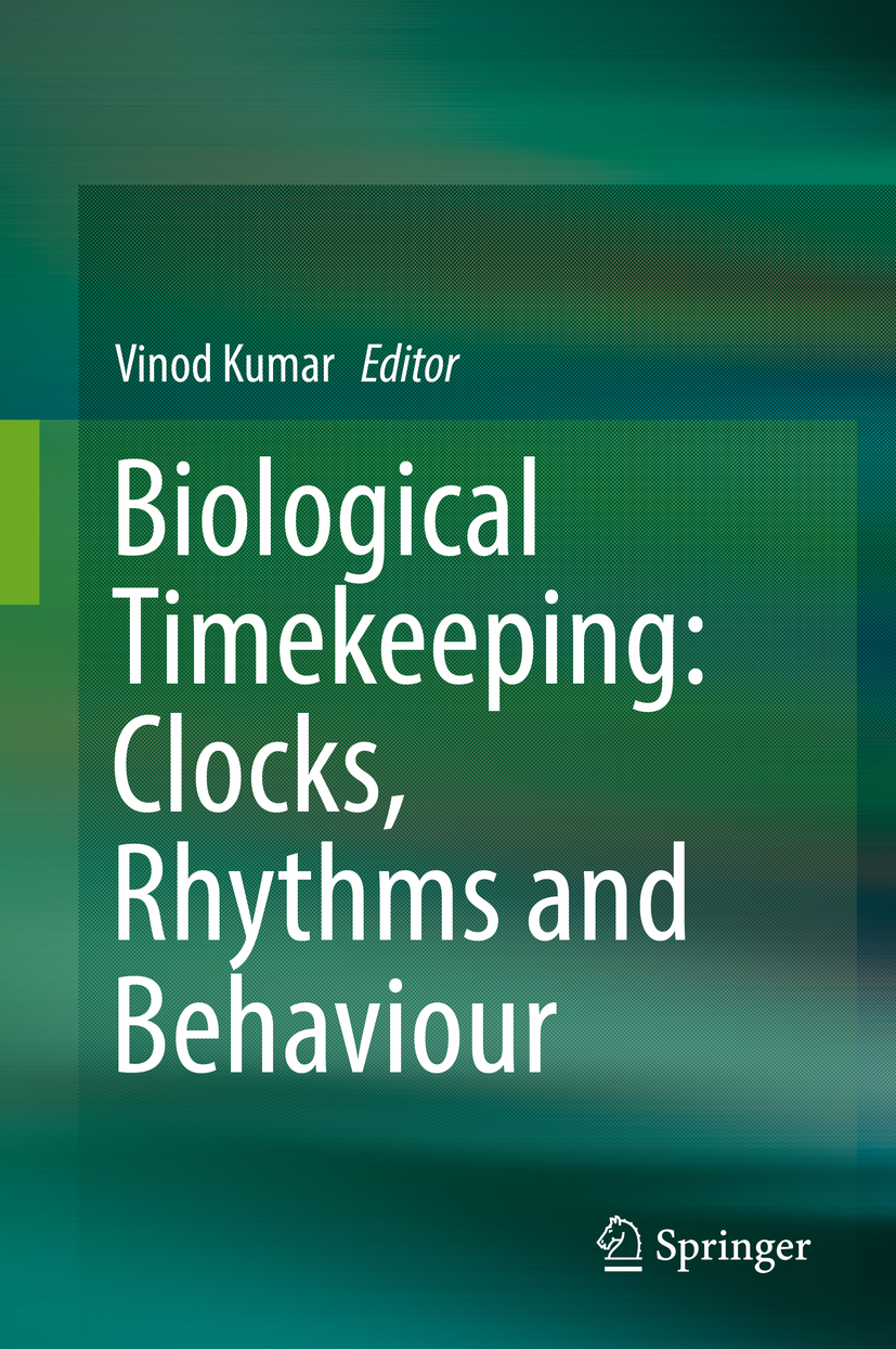 Kumar, Vinod - Biological Timekeeping: Clocks, Rhythms and Behaviour, ebook