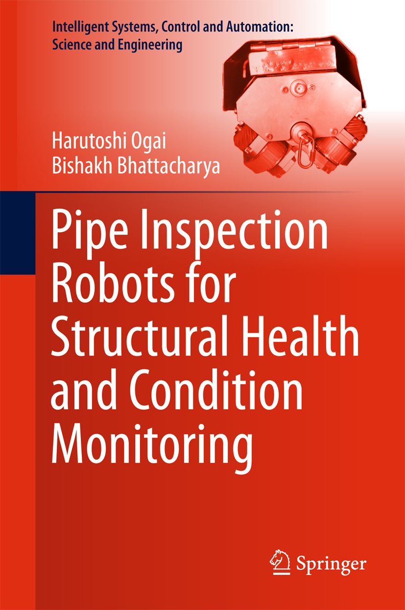 Bhattacharya, Bishakh - Pipe Inspection Robots for Structural Health and Condition Monitoring, ebook