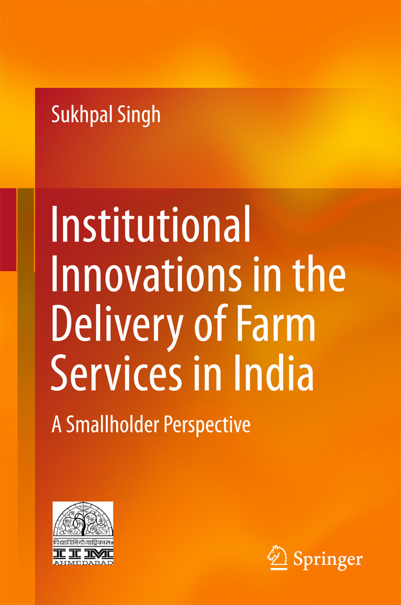 Singh, Sukhpal - Institutional Innovations in the Delivery of Farm Services in India, e-bok