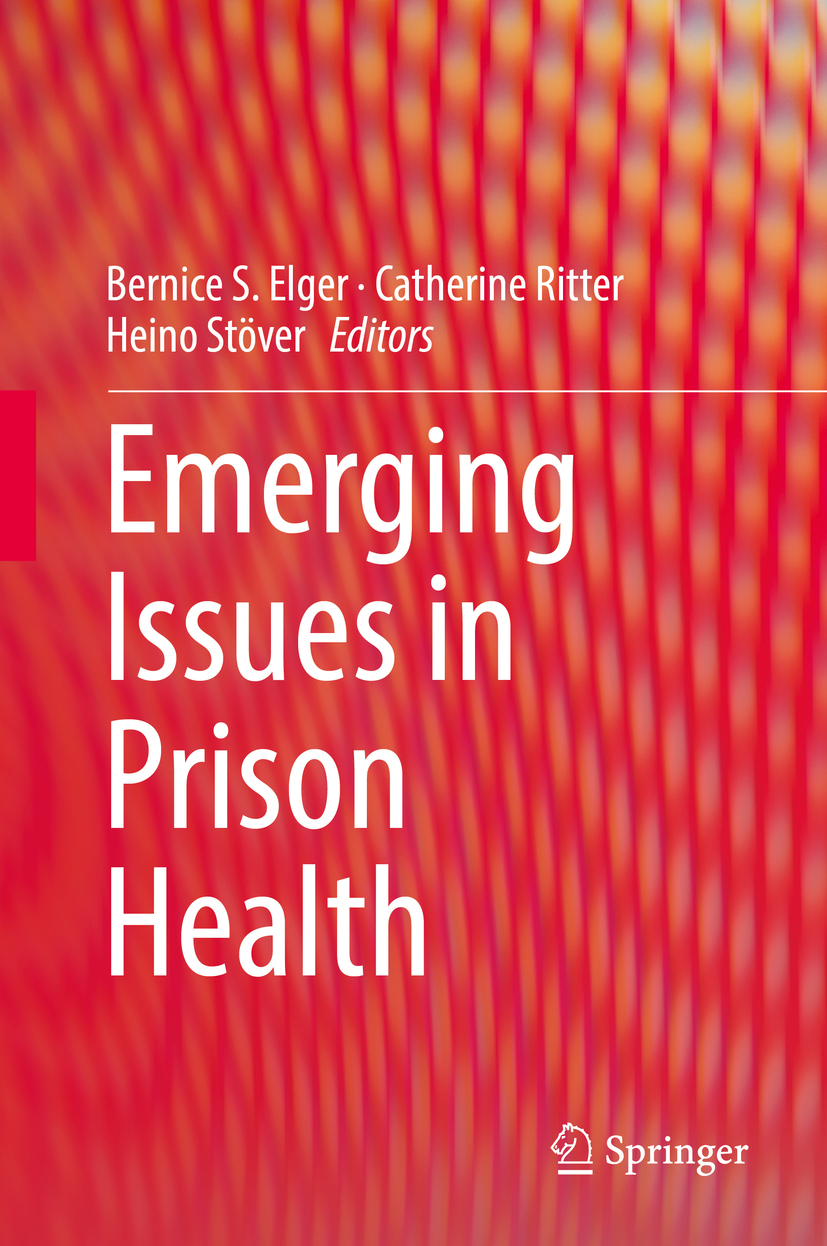 Elger, Bernice S. - Emerging Issues in Prison Health, e-kirja