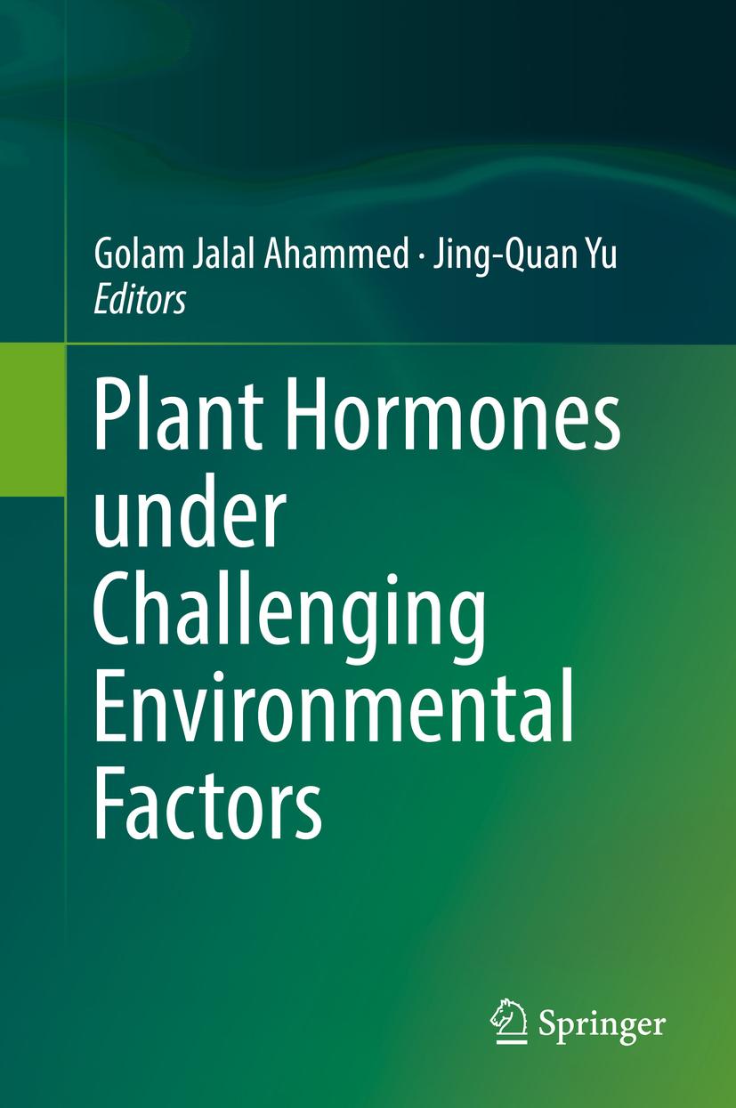 Ahammed, Golam Jalal - Plant Hormones under Challenging Environmental Factors, ebook