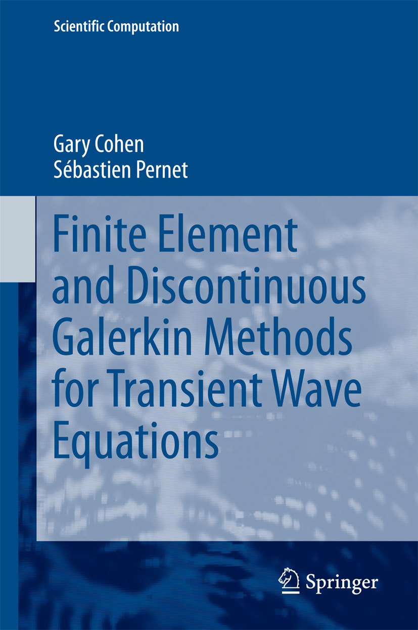 Cohen, Gary - Finite Element and Discontinuous Galerkin Methods for Transient Wave Equations, ebook