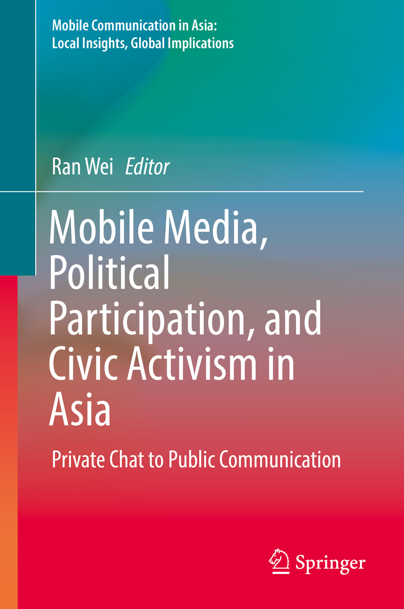 Wei, Ran - Mobile Media, Political Participation, and Civic Activism in Asia, ebook