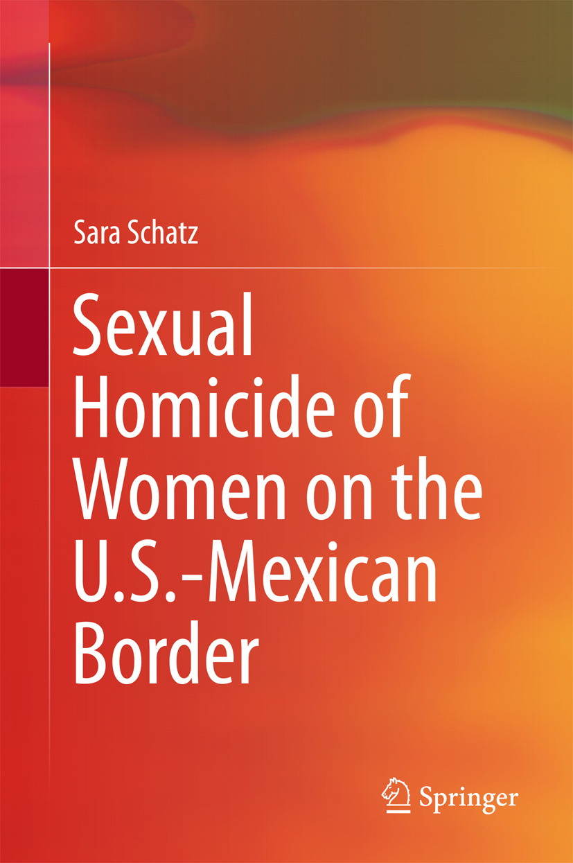 Schatz, Sara - Sexual Homicide of Women on the U.S.-Mexican Border, ebook
