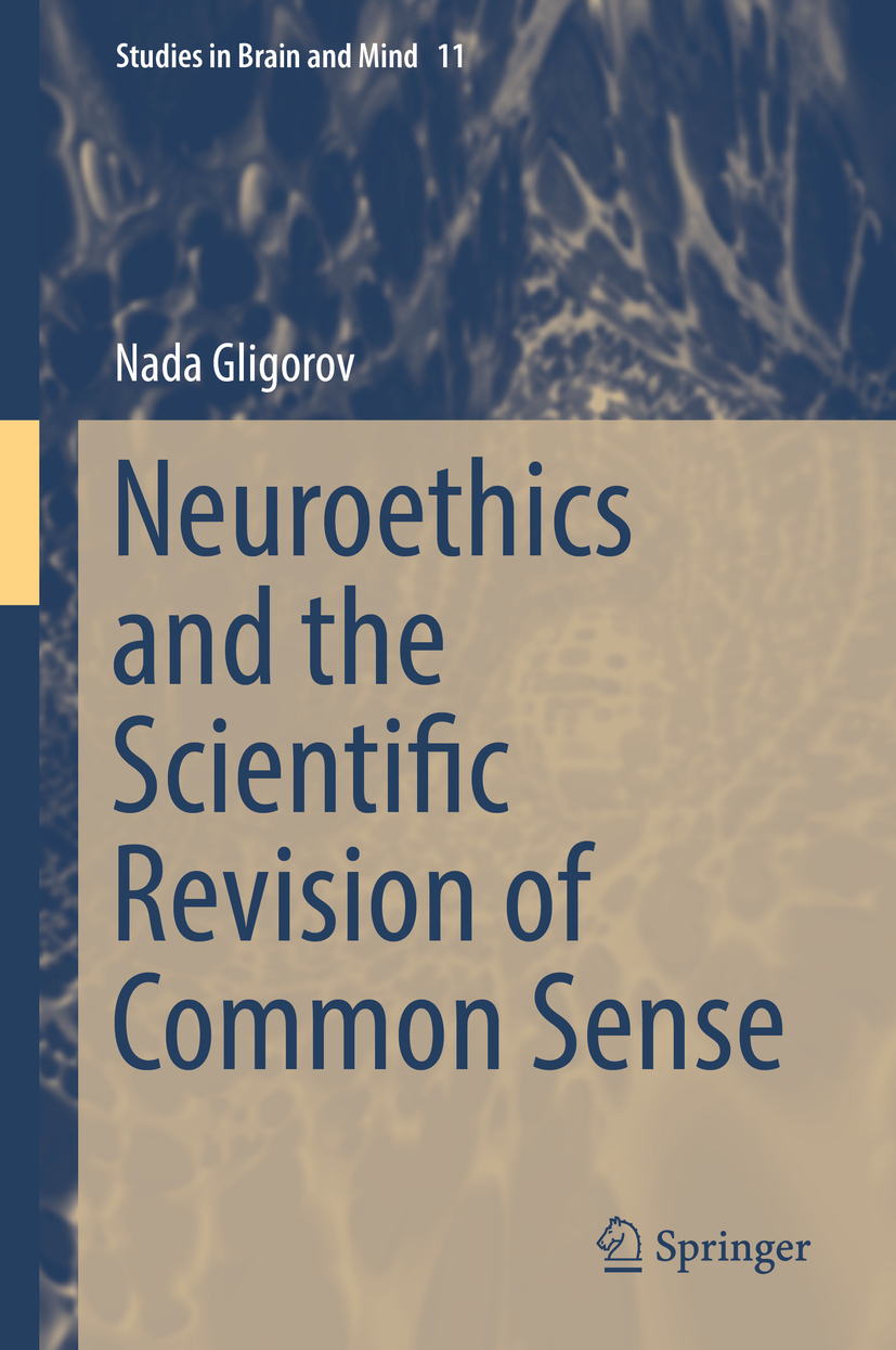 Gligorov, Nada - Neuroethics and the Scientific Revision of Common Sense, ebook