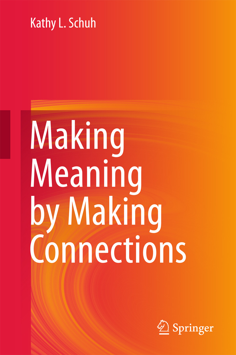 Schuh, Kathy L. - Making Meaning by Making Connections, ebook