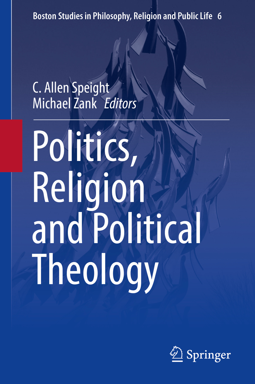Speight, C. Allen - Politics, Religion and Political Theology, ebook