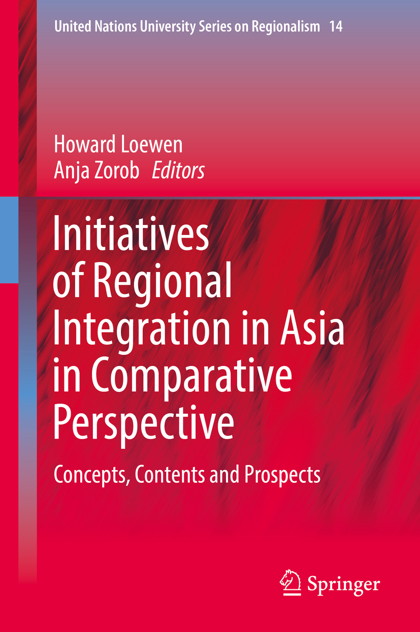 Loewen, Howard - Initiatives of Regional Integration in Asia in Comparative Perspective, ebook