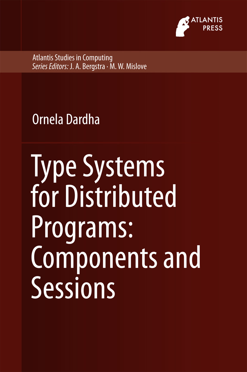 Dardha, Ornela - Type Systems for Distributed Programs: Components and Sessions, ebook