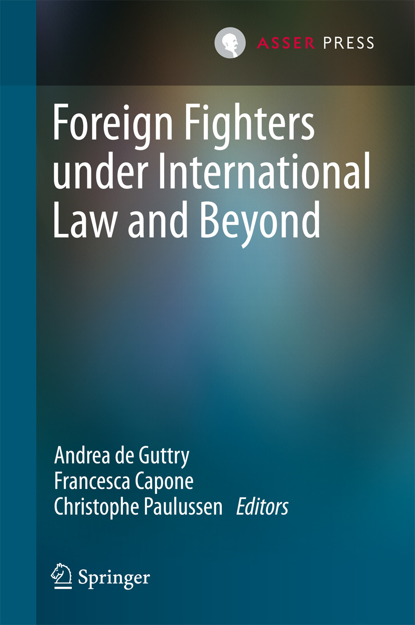 Capone, Francesca - Foreign Fighters under International Law and Beyond, ebook