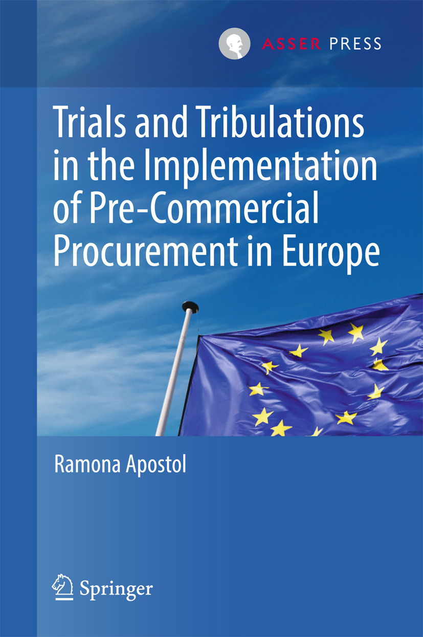 Apostol, Ramona - Trials and Tribulations in the Implementation of Pre-Commercial Procurement in Europe, ebook