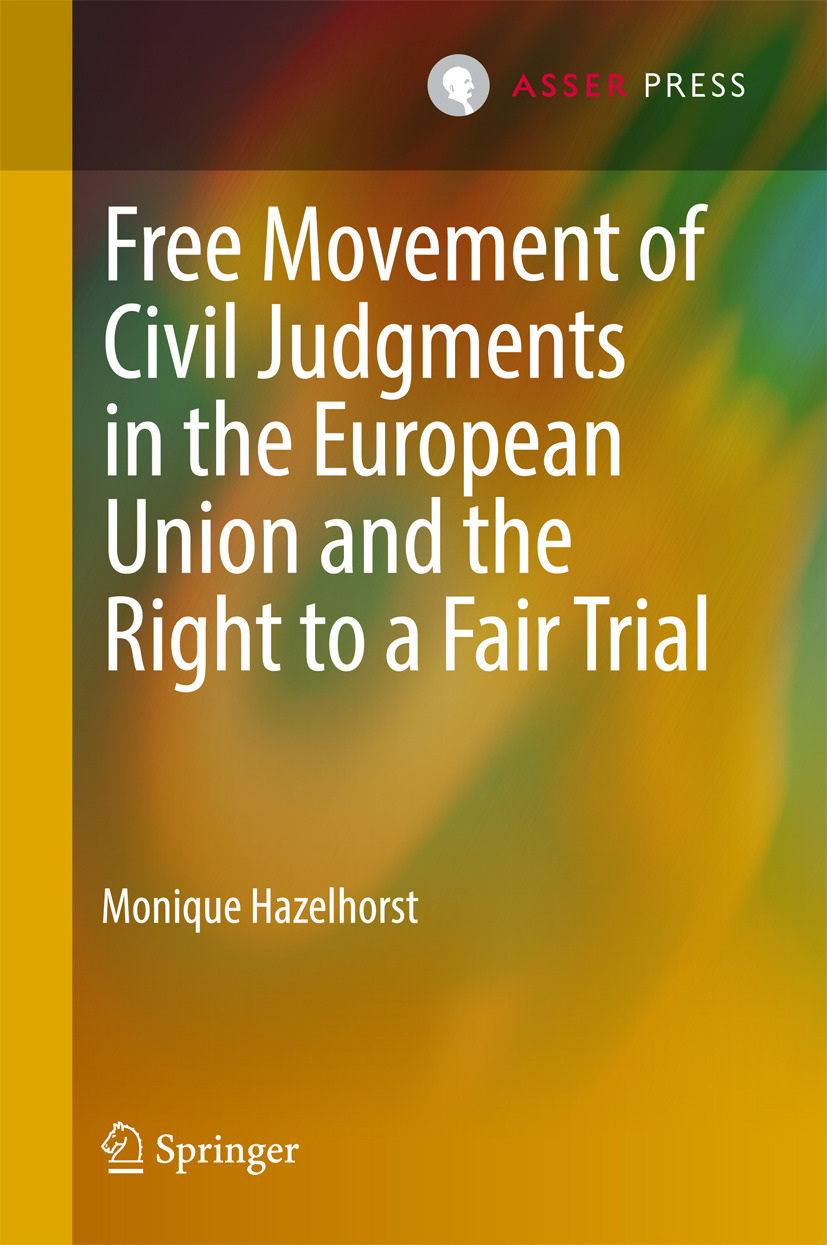 Hazelhorst, Monique - Free Movement of Civil Judgments in the European Union and the Right to a Fair Trial, ebook
