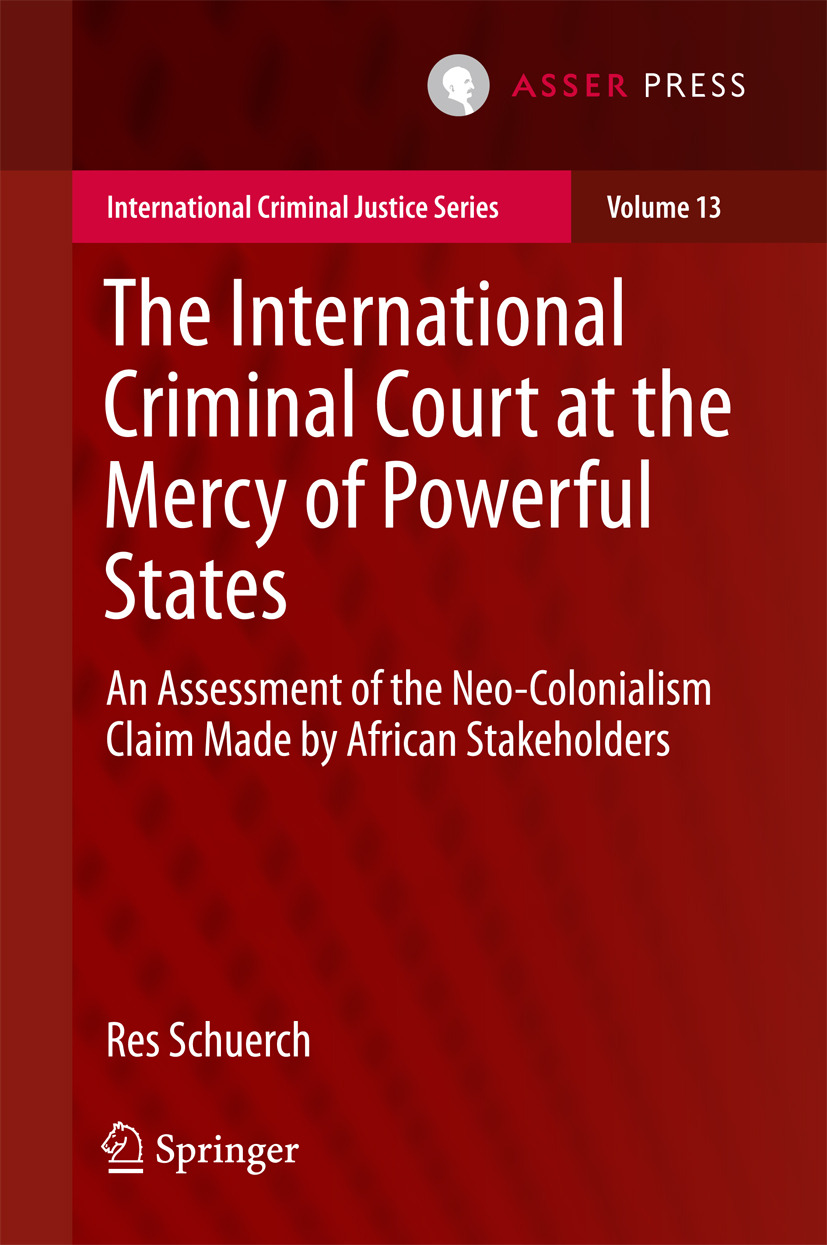 Schuerch, Res - The International Criminal Court at the Mercy of Powerful States, ebook