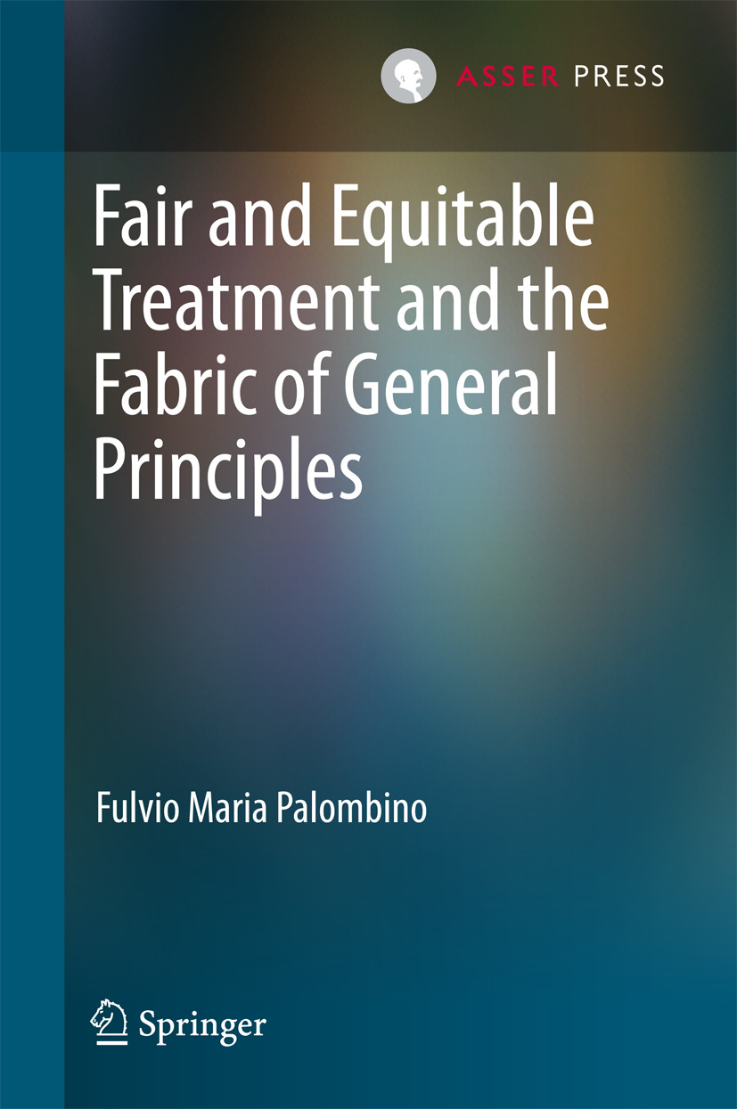 Palombino, Fulvio Maria - Fair and Equitable Treatment and the Fabric of General Principles, ebook