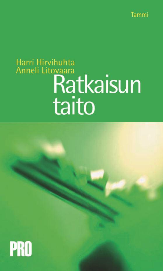 Hirvihuhta, Harri - RATKAISUN TAITO, ebook