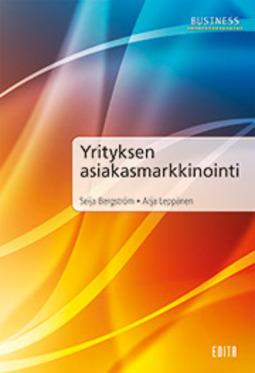 Bergström, Seija - Yrityksen asiakasmarkkinointi, e-kirja