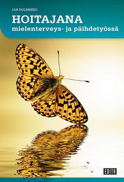 Holmberg, Jan - Hoitajana mielenterveys- ja päihdetyössä, e-kirja