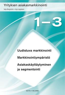 Bergström, Seija - Yrityksen asiakasmarkkinointi, Luvut 1–3 Markkinointiympäristö ja asiakaskäyttäytyminen, e-kirja