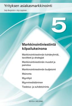 Bergström, Seija - Yrityksen asiakasmarkkinointi, Luku 5 Markkinointiviestintä kilpailukeinona, e-kirja