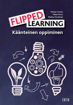 Toivola, Marika - Flipped learning - Käänteinen oppiminen, e-kirja