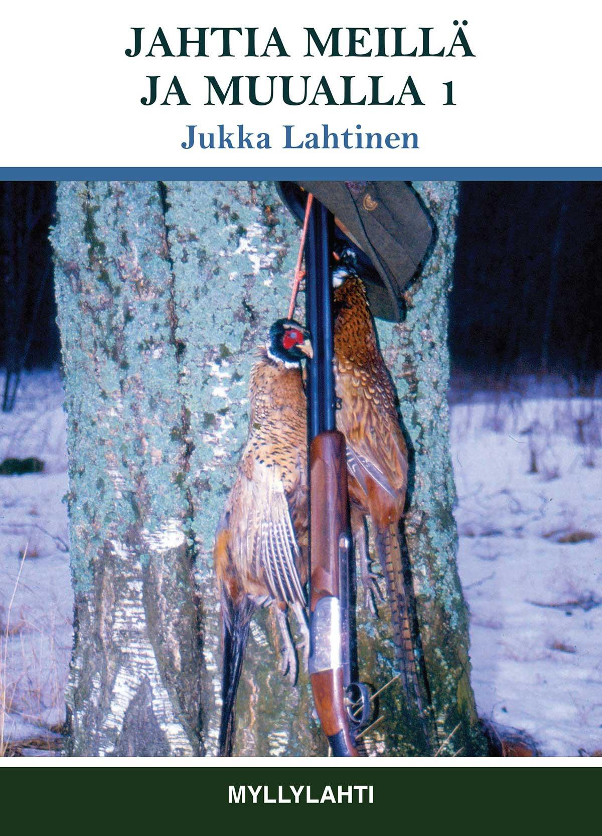 Lahtinen, Jukka - Jahtia meillä ja muualla 1, e-kirja