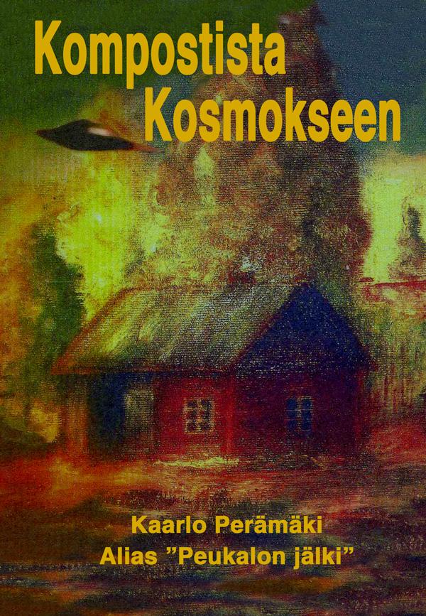 Perämäki, Kaarlo - Kompostista Kosmokseen, ebook