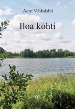 Vehkalahti, Antti - Iloa kohti, e-kirja