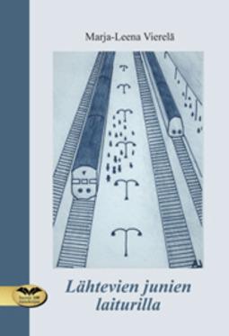 Vierelä, Marja-Leena - Lähtevien junien laiturilla, e-kirja