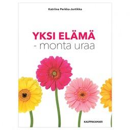 Perkka-Jortikka, Katriina - Yksi elämä - monta uraa, e-kirja