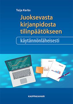 Kerbs, Teija - Juoksevasta kirjanpidosta tilinpäätökseen käytännönläheisesti, ebook