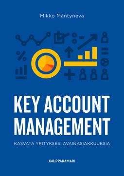 Mäntyneva, Mikko - Key Account Management - kasvata yrityksesi avainasiakkuuksia, e-kirja