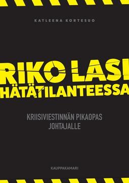 Kortesuo, Katleena - Riko lasi hätätilanteessa - Kriisiviestinnän pikaopas johtajalle, e-kirja