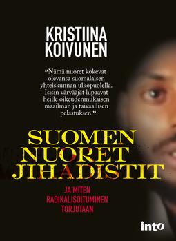 Koivunen, Kristiina - Suomen nuoret jihadistit, e-kirja