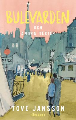 Jansson, Tove - Bulevarden och andra texter, e-bok
