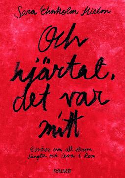 Hielm, Sara Ehnholm - Och hjärtat, det var mitt, ebook