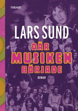 Sund, Lars - Där musiken började, ebook