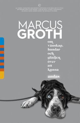 Groth, Marcus - Om vänskap, hundar och glädjen över att kunna andas, ebook