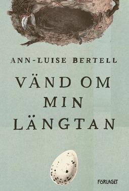 Bertell, Ann-Luise - Vänd om min längtan, audiobook